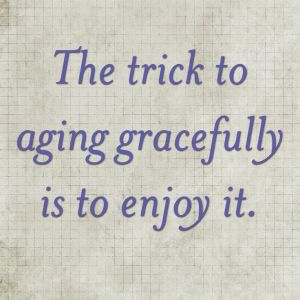 Ageing gracefully